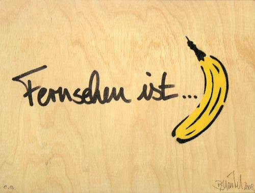 Holzedition: Fernsehen ist ... Banane
