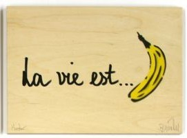 Holzedition: La vie es ... banana